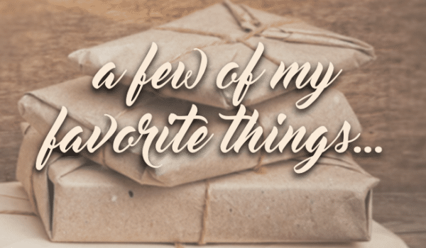 a few of my favorite things…